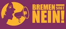 Logo von Bremen sagt Nein.